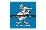 You're a rugby Fan When…By Jack Sharp