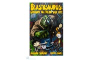blastosaurus welcome to freak out city